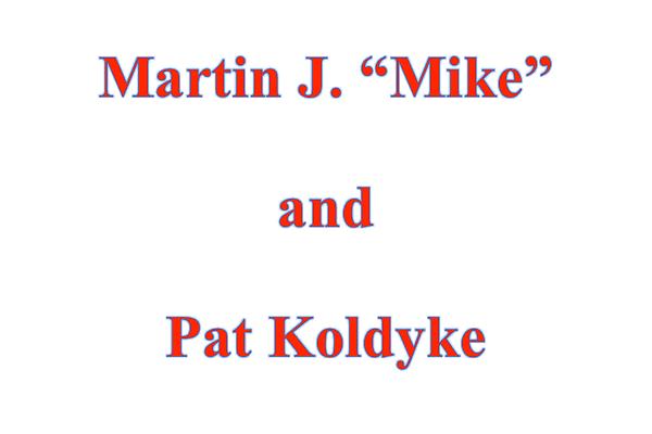 Martin J. And Pat Koldyke